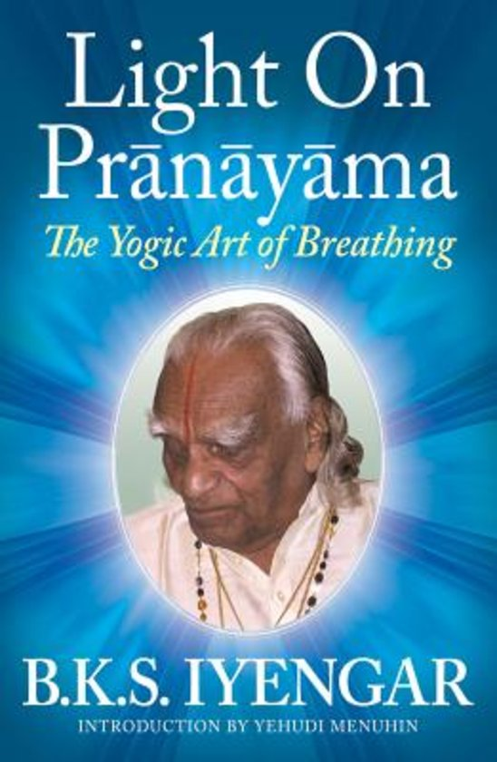 B. K. S. Iyengar Light on Pranayama