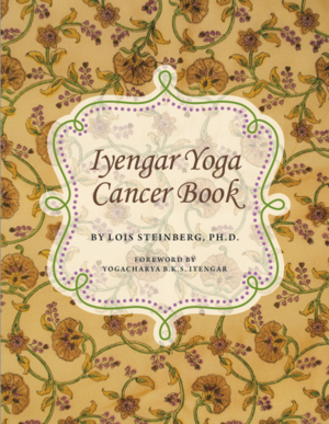 Lois Steinberg Iyengar Yoga Cancer Book