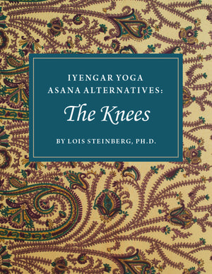 Lois Steinberg Iyengar Yoga Asana Alternatives – The Knees