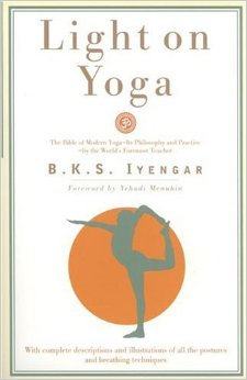 B. K. S. Iyengar Light on Yoga / Yoga Dipika