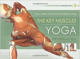 Ray Long The Key Muscles of Yoga