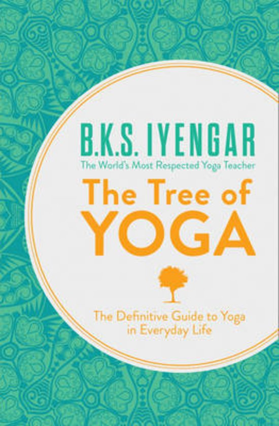 B. K. S. Iyengar The Tree of Yoga