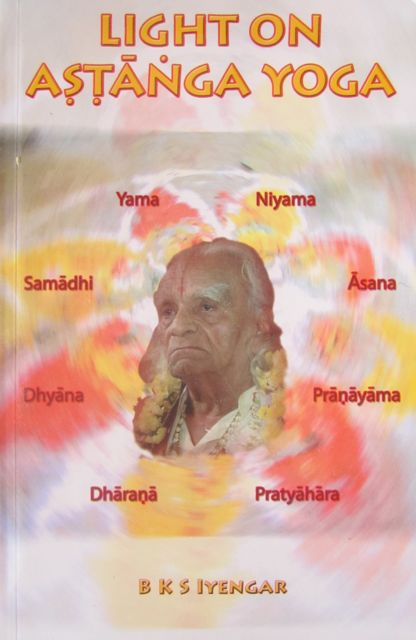 B. K. S. Iyengar Light on Asthanga Yoga